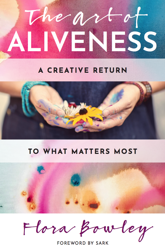 The Art of Aliveness book by Flora Bowley